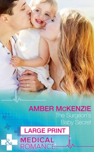 Surgeon's Baby Secret (Largeprint Medical): McKenzie, Amber