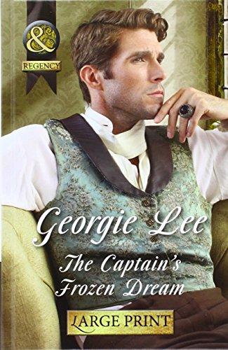 9780263255812: The Captain's Frozen Dream (Mills & Boon Largeprint Historical)