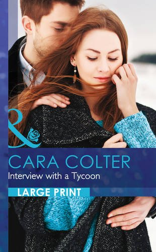 Interview With a Tycoon (Mills & Boon Largeprint Romance): Colter, Cara