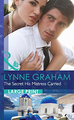 9780263256260: The Secret His Mistress Carried (Largeprint Romance)