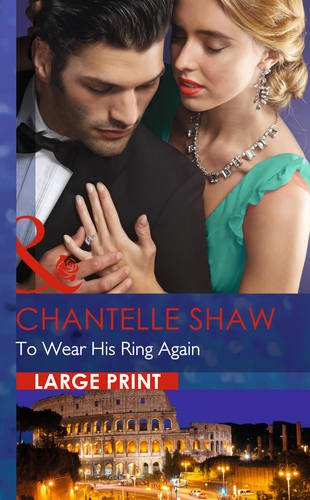 To Wear His Ring Again (Largeprint Romance): Shaw, Chantelle