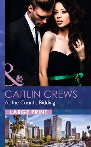 At the Count's Bidding (Largeprint Romance): Crews, Caitlin