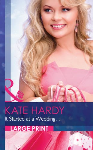 9780263256697: It Started At A Wedding. (Mills & Boon Largeprint Romance)