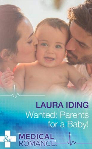 Wanted: Parents for a Baby! (Mills & Boon Hardback Romance): Iding, Laura