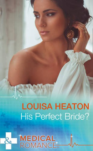 His Perfect Bride? (Hardback Romance): Heaton, Louisa
