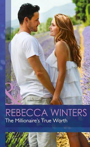Millionaire's True Worth (Greek Billionaires): Winters, Rebecca