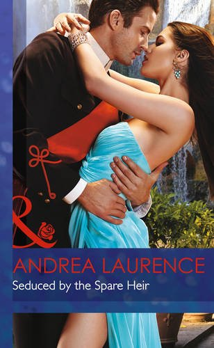 Seduced by the Spare Heir (Dynasties: The Montoros): Laurence, Andrea
