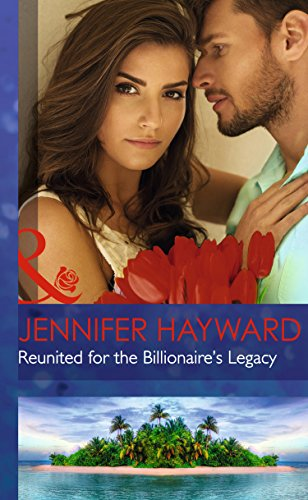 9780263258929: Reunited for the Billionaire's Legacy (Mills & Boon Hardback Romance)