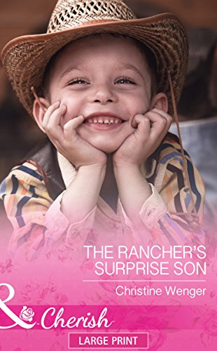 9780263260045: The Rancher's Surprise Son (Mills & Boon Largeprint Cherish)