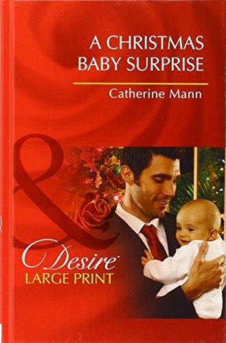 9780263260496: A Christmas Baby Surprise (Mills & Boon Largeprint Desire)