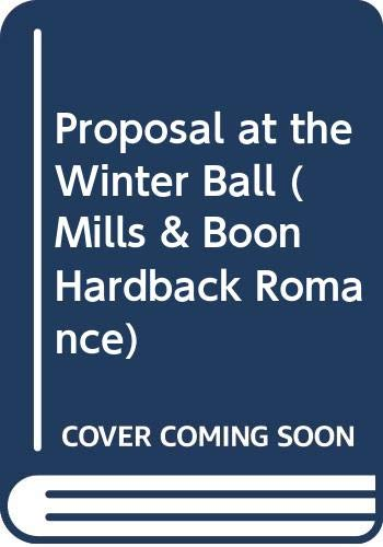 9780263260571: Proposal at the Winter Ball (Mills & Boon Hardback Romance)