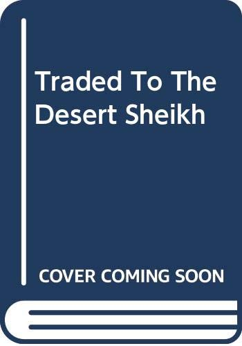 9780263261448: Traded To The Desert Sheikh