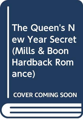9780263263329: The Queen's New Year Secret (Mills & Boon Hardback Romance)