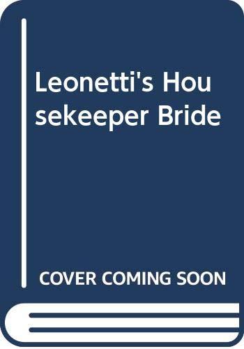 9780263263527: Leonetti's Housekeeper Bride