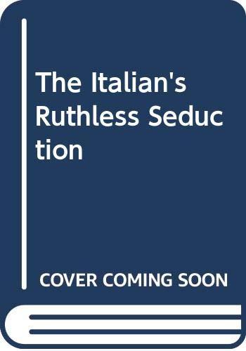 9780263263725: The Italian's Ruthless Seduction