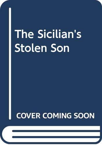 9780263263923: The Sicilian's Stolen Son