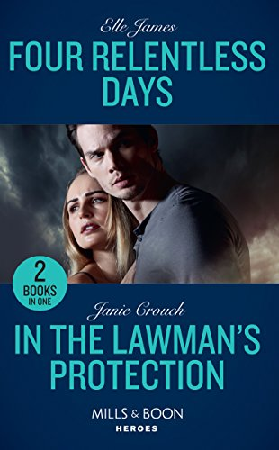 9780263265927: Four Relentless Days: Four Relentless Days (Mission: Six) / In the Lawman's Protection (Omega Sector: Under Siege) (Mills & Boon Heroes)