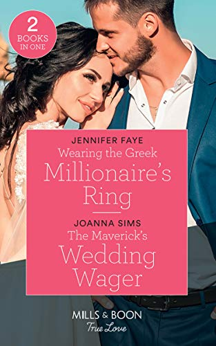 9780263272598: Wearing The Greek Millionaire's Ring: Wearing the Greek Millionaire's Ring / The Maverick's Wedding Wager (Montana Mavericks: Six Brides for Six Brother) (Mills & Boon True Love)