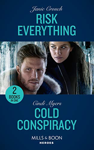 9780263274417: Risk Everything / Cold Conspiracy: Risk Everything (The Risk Series: A Bree and Tanner Thriller) / Cold Conspiracy (Eagle Mountain Murder Mystery: Winter Storm W) (Mills & Boon Heroes)