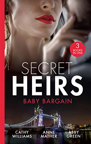 9780263276589: Secret Heirs: Baby Bargain: Bound by the Billionaire's Baby / An Heir Made in the Marriage Bed / An Heir to Make a Marriage (One Night With Consequences)