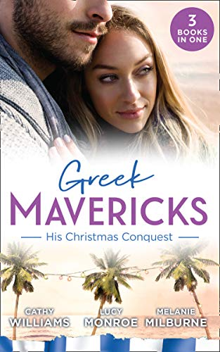 Greek Mavericks: His Christmas Conquest: At the: Williams, Cathy