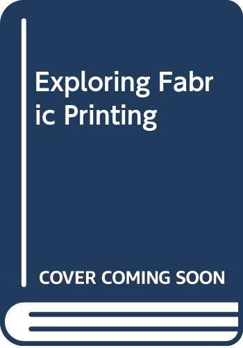 9780263513912: Exploring Fabric Printing