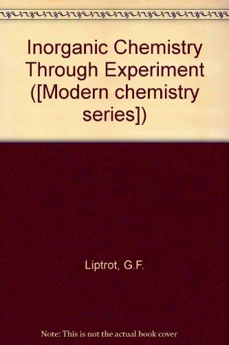 9780263515916: Inorganic Chemistry Through Experiment ([Modern chemistry series])