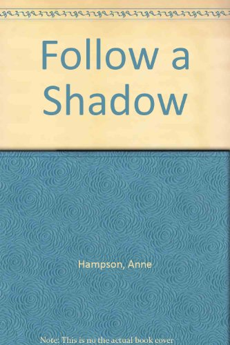 9780263518191: Follow a Shadow