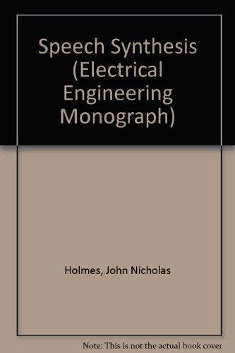 Speech Synthesis (M & B Monograph EE/7): Holmes, J. N.