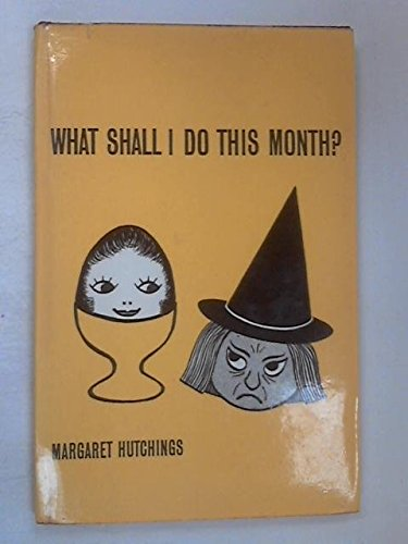 What Shall I Do This Month?: Margaret Hutchings