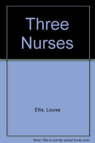 Three Nurses (0263701697) by Ellis, Louise