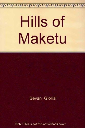 9780263702057: Hills of Maketu
