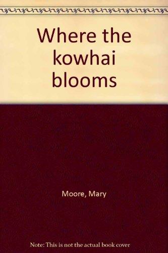 9780263702750: Where the kowhai blooms