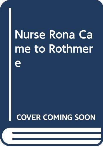 Nurse Rona Came to Rothmere (0263703126) by Ellis, Louise