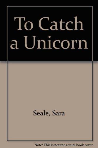 9780263703955: To Catch a Unicorn