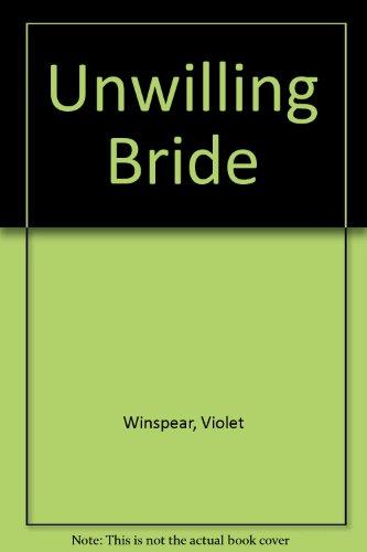 9780263706987: Unwilling Bride