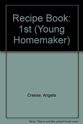 Recipe Book: 1st (Young Homemaker): Creese, Angela