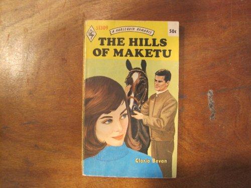 9780263709919: The Hills of Maketu