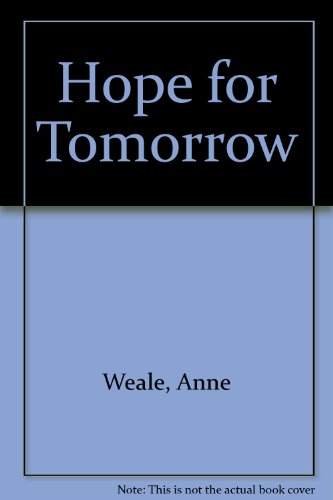 Hope for Tomorrow: Weale, Anne