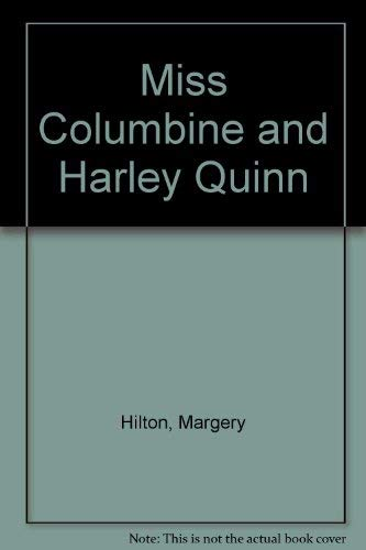 9780263711486: Miss Columbine and Harley Quinn