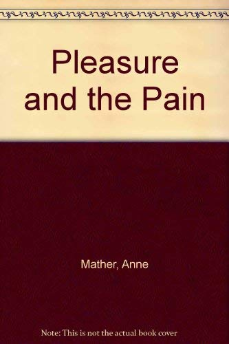 The Pleasure And The Pain (026371215X) by Anne Mather