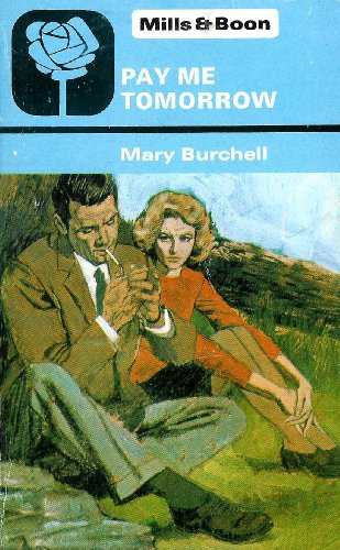 Pay Me Tomorrow: Burchell, Mary
