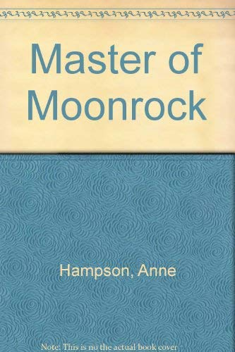Master of Moonrock: Hampson, Anne