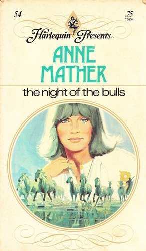 Night of the Bulls (0263714217) by Anne Mather