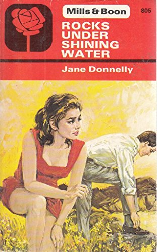 9780263715774: Rocks Under Shining Water (Harlequin Romance, # 1723)