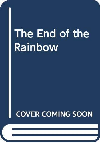 9780263717174: The End of the Rainbow