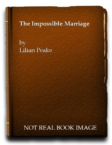 The Impossible Marriage (Harlequin #958): Lilian Peake