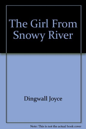 9780263717938: THE GIRL AT SNOWY RIVER (C27)