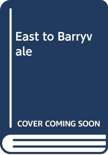 9780263719963: East to Barryvale