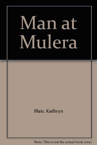 9780263722123: Man at Mulera